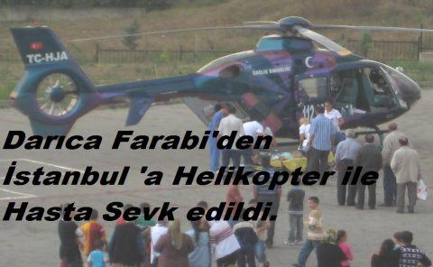 Helikopterle İstanbul\'a sevk edildi